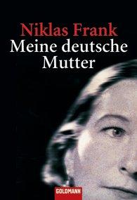 Niklas Frank - Meine deutsche Mutter